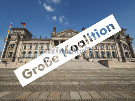 grosse koalition over reichstag parliament in